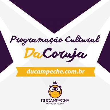 Programação Cultural DaCoruja para o fim de semana na região 4/07